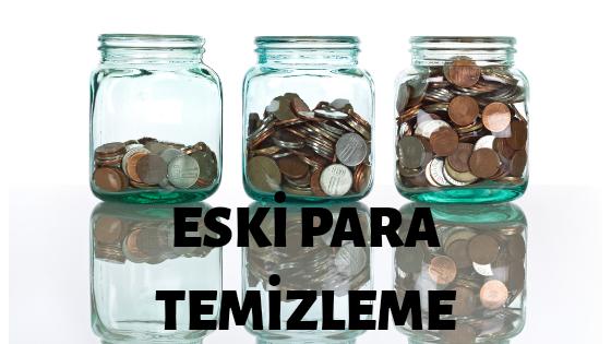 Photo of Eski para temizleme