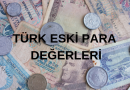 Eski paraların değerleri nelerdir ve eski para fiyat listesi