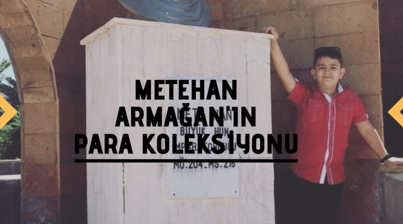 Metehan Armağan'ın Para koleksiyonu