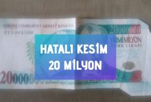 Photo of Hatalı Kesim 20 Milyon